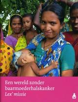 Een wereld zonder baarmoederhalskanker  - Jacob, Patricia - ISBN: 9789070095086